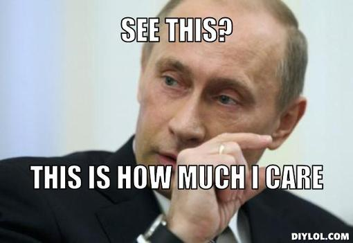 vladimir-putin-fingers-meme-generator-see-this-this-is-how-much-i-care-4aca6a